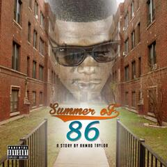 Summer of 86 a Story by Ahmad Taylor