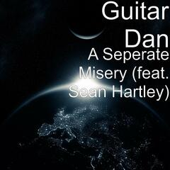 A Seperate Misery (feat. Sean Hartley)