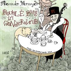 Double Bass in Wonderland (Music for Double Bass Solo)