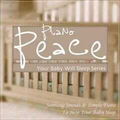 Piano Peace: Your Baby Will Sleep Series