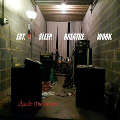 Eat. Sleep. Breathe. Work.