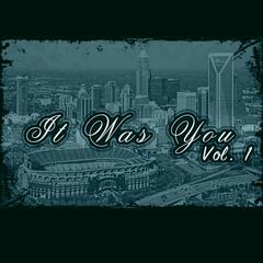 It Was You, Vol. 1