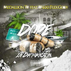 Dope in da Mansion (feat. Yakki)