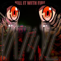 Kill It WITH Fire Lp