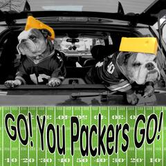Go! You Packers Go!