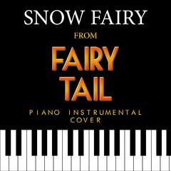 "Snow Fairy (From ""Fairy Tail"") [Piano Instrumental Cover]"