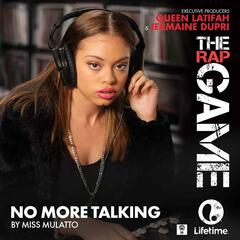 "No More Talking (From ""The Rap Game"")"
