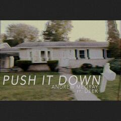 Push It Down (feat. Deek)
