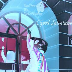 Good Intentions (feat. Ej)