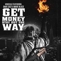 Get Money, Stay out the Way (feat. Dave East & Wave Blaze)