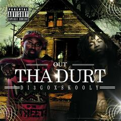 Out tha Durt (feat. Skooly)