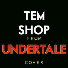 "Tem Shop (From ""Undertale"")"