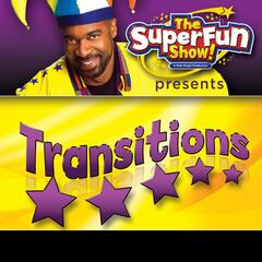The SuperFun Show Presents: Transitions