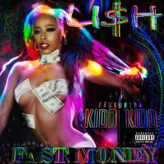 Fast Money (feat. Kidd Kidd)