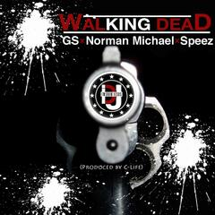 Walking Dead (feat. GS, Norman Michael & Speez)