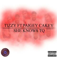 She Knows Tq (feat. Paigey Cakey)