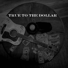 True to the Dollar (feat. Tori Parsons)