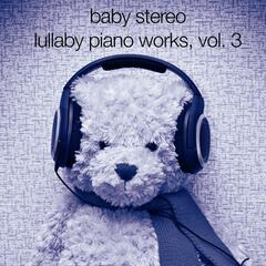 Lullaby Piano Works, Vol. 3