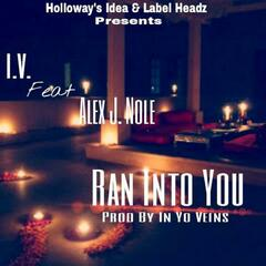 Ran into You (feat. Alex J. Nole)