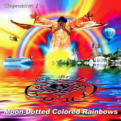 Moon-Dotted Colored Rainbows (feat. Big Brutha Soul)