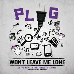 Plug Wont Leave Me Lone (feat. King Jones & Show)