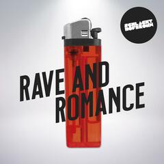 Rave and Romance