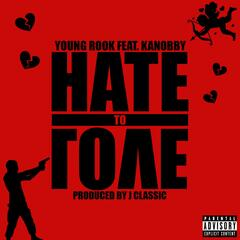 Hate to Love (feat. Kanobby)
