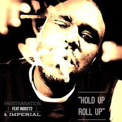 Hold Up Roll Up (feat. Indo272 & Imperial)