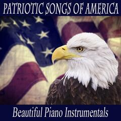 Patriotic Songs of America: Beautiful Piano Instrumentals