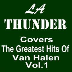 LA Thunder Covers the Greatest Hits of Van Halen, Vol. 1
