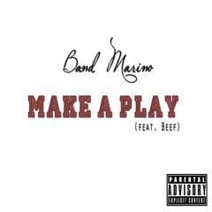 Make a Play (feat. Beef)