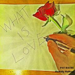 What Is Love (feat. Kelly Raffray)