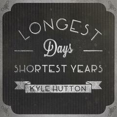 Longest Days, Shortest Years