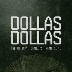 Dollas Dollas (The Official DenkOps Theme Song)