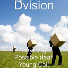 Anything Possible (feat. Young Cal)