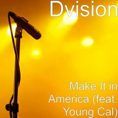 Make It in America (feat. Young Cal)