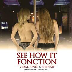 See How It Fonction (feat. Shenah)