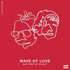 Wave of Love (feat. Baallet)