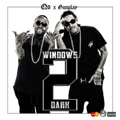 Windows 2 Dark (feat. Gunplay)