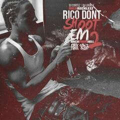 Rico Dont Shoot Em 2 Back from Hell