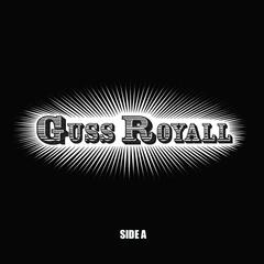 Guss Royall Side A