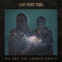 We Are the Lonely Choir