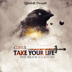Take Your Life (feat. Reggie Rockstone)