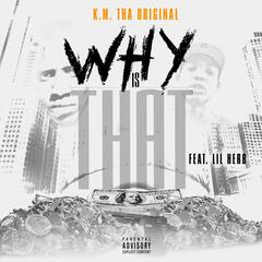 Why Is That (feat. Lil Herb)