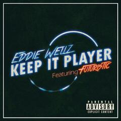 Keep It Player (feat. Futuristic)