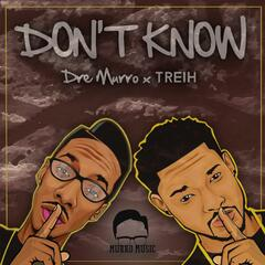 Don't Know (feat. TREIH)