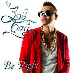 Zuv Bai (Be Right)