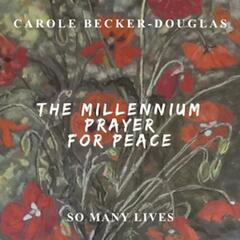 The Millennium Prayer for Peace (So Many Lives)