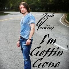 I'm Gettin Gone