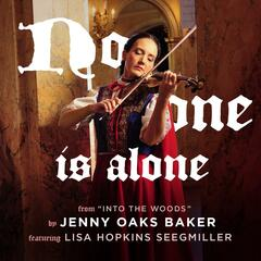 "No One Is Alone (From ""into the Woods"") [feat. Lisa Hopkins Seegmiller]"